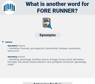 fore-runner, synonym fore-runner, another word for fore-runner, words like fore-runner, thesaurus fore-runner