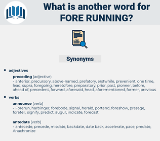 fore running, synonym fore running, another word for fore running, words like fore running, thesaurus fore running