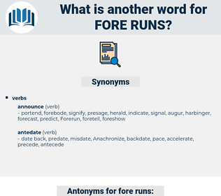 fore runs, synonym fore runs, another word for fore runs, words like fore runs, thesaurus fore runs