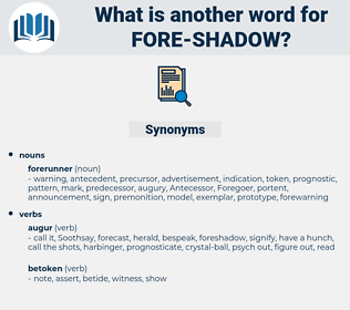 fore shadow, synonym fore shadow, another word for fore shadow, words like fore shadow, thesaurus fore shadow
