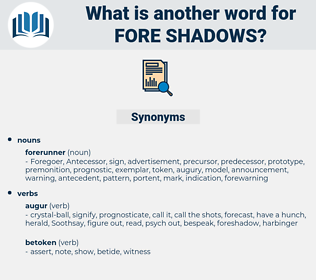 fore-shadows, synonym fore-shadows, another word for fore-shadows, words like fore-shadows, thesaurus fore-shadows