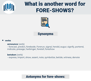 fore-shows, synonym fore-shows, another word for fore-shows, words like fore-shows, thesaurus fore-shows