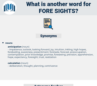 fore-sights, synonym fore-sights, another word for fore-sights, words like fore-sights, thesaurus fore-sights
