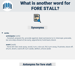fore stall, synonym fore stall, another word for fore stall, words like fore stall, thesaurus fore stall