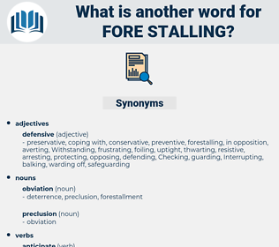 fore-stalling, synonym fore-stalling, another word for fore-stalling, words like fore-stalling, thesaurus fore-stalling