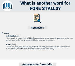 fore-stalls, synonym fore-stalls, another word for fore-stalls, words like fore-stalls, thesaurus fore-stalls