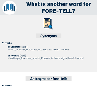 fore-tell, synonym fore-tell, another word for fore-tell, words like fore-tell, thesaurus fore-tell