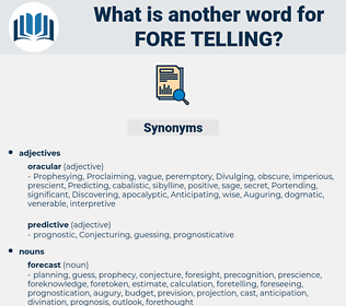 fore telling, synonym fore telling, another word for fore telling, words like fore telling, thesaurus fore telling