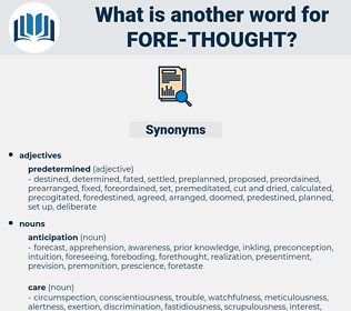 fore thought, synonym fore thought, another word for fore thought, words like fore thought, thesaurus fore thought