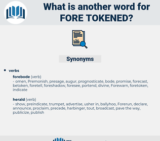 fore tokened, synonym fore tokened, another word for fore tokened, words like fore tokened, thesaurus fore tokened