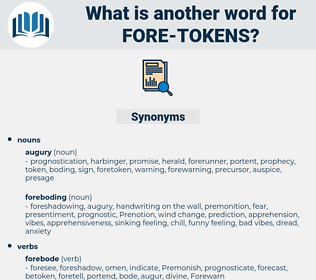 fore-tokens, synonym fore-tokens, another word for fore-tokens, words like fore-tokens, thesaurus fore-tokens