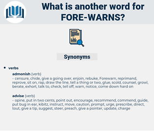 fore-warns, synonym fore-warns, another word for fore-warns, words like fore-warns, thesaurus fore-warns