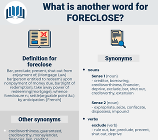 foreclose, synonym foreclose, another word for foreclose, words like foreclose, thesaurus foreclose