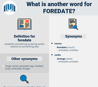 foredate, synonym foredate, another word for foredate, words like foredate, thesaurus foredate