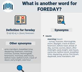 foreday, synonym foreday, another word for foreday, words like foreday, thesaurus foreday