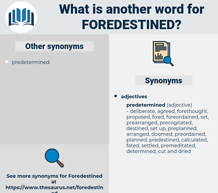 foredestined, synonym foredestined, another word for foredestined, words like foredestined, thesaurus foredestined