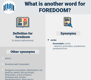 foredoom, synonym foredoom, another word for foredoom, words like foredoom, thesaurus foredoom