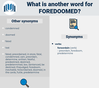 foredoomed, synonym foredoomed, another word for foredoomed, words like foredoomed, thesaurus foredoomed