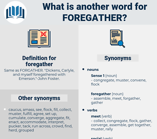foregather, synonym foregather, another word for foregather, words like foregather, thesaurus foregather