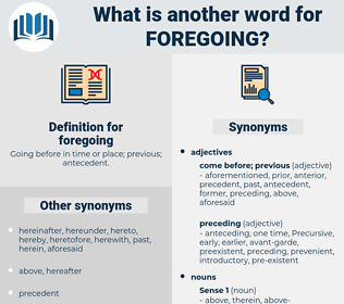 foregoing, synonym foregoing, another word for foregoing, words like foregoing, thesaurus foregoing