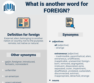 foreign, synonym foreign, another word for foreign, words like foreign, thesaurus foreign