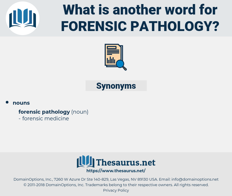 Synonyms for FORENSIC PATHOLOGY - Thesaurus net