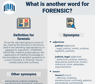 forensic, synonym forensic, another word for forensic, words like forensic, thesaurus forensic