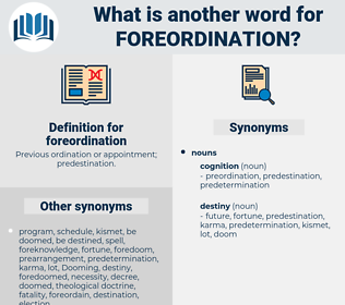 foreordination, synonym foreordination, another word for foreordination, words like foreordination, thesaurus foreordination
