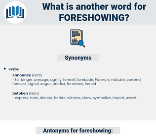 foreshowing, synonym foreshowing, another word for foreshowing, words like foreshowing, thesaurus foreshowing