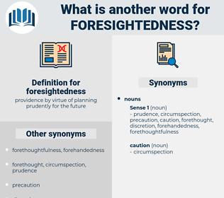 foresightedness, synonym foresightedness, another word for foresightedness, words like foresightedness, thesaurus foresightedness