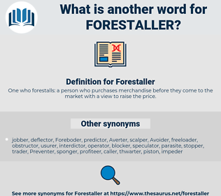 Forestaller, synonym Forestaller, another word for Forestaller, words like Forestaller, thesaurus Forestaller