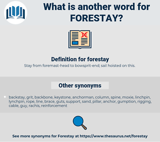 forestay, synonym forestay, another word for forestay, words like forestay, thesaurus forestay