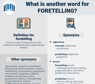 foretelling, synonym foretelling, another word for foretelling, words like foretelling, thesaurus foretelling