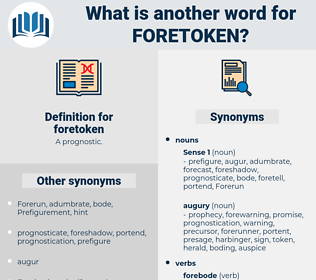 foretoken, synonym foretoken, another word for foretoken, words like foretoken, thesaurus foretoken