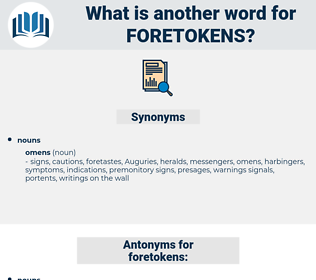 foretokens, synonym foretokens, another word for foretokens, words like foretokens, thesaurus foretokens