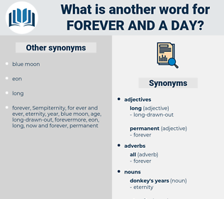 forever and a day, synonym forever and a day, another word for forever and a day, words like forever and a day, thesaurus forever and a day
