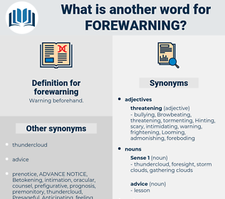 forewarning, synonym forewarning, another word for forewarning, words like forewarning, thesaurus forewarning