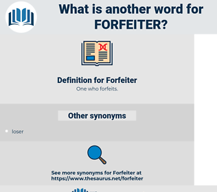 Forfeiter, synonym Forfeiter, another word for Forfeiter, words like Forfeiter, thesaurus Forfeiter