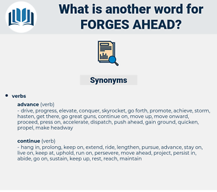 forges ahead, synonym forges ahead, another word for forges ahead, words like forges ahead, thesaurus forges ahead