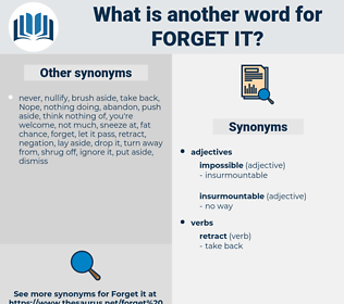 forget it, synonym forget it, another word for forget it, words like forget it, thesaurus forget it