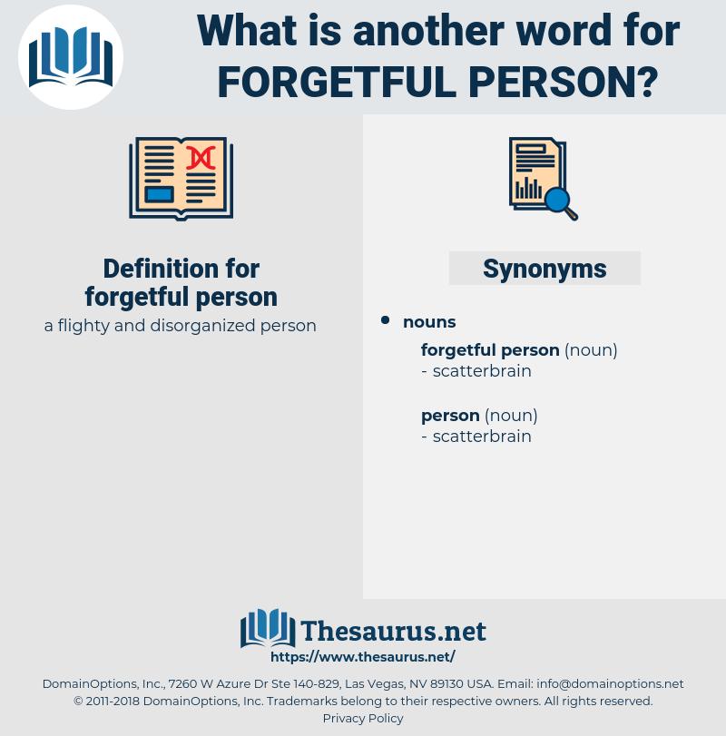 forgetful person, synonym forgetful person, another word for forgetful person, words like forgetful person, thesaurus forgetful person