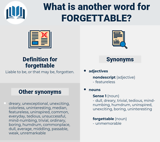 forgettable, synonym forgettable, another word for forgettable, words like forgettable, thesaurus forgettable