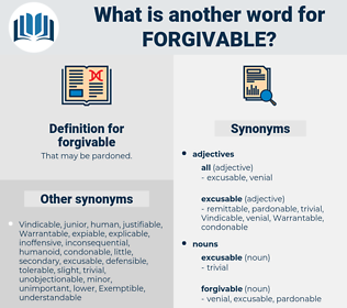 forgivable, synonym forgivable, another word for forgivable, words like forgivable, thesaurus forgivable