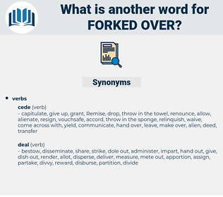 forked over, synonym forked over, another word for forked over, words like forked over, thesaurus forked over