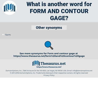 form and contour gage, synonym form and contour gage, another word for form and contour gage, words like form and contour gage, thesaurus form and contour gage