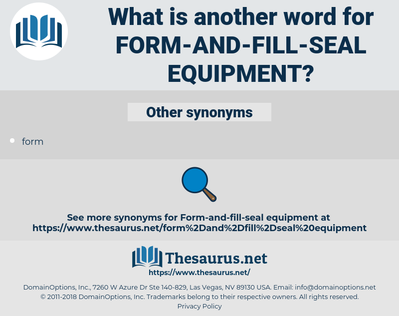 form-and-fill-seal equipment, synonym form-and-fill-seal equipment, another word for form-and-fill-seal equipment, words like form-and-fill-seal equipment, thesaurus form-and-fill-seal equipment
