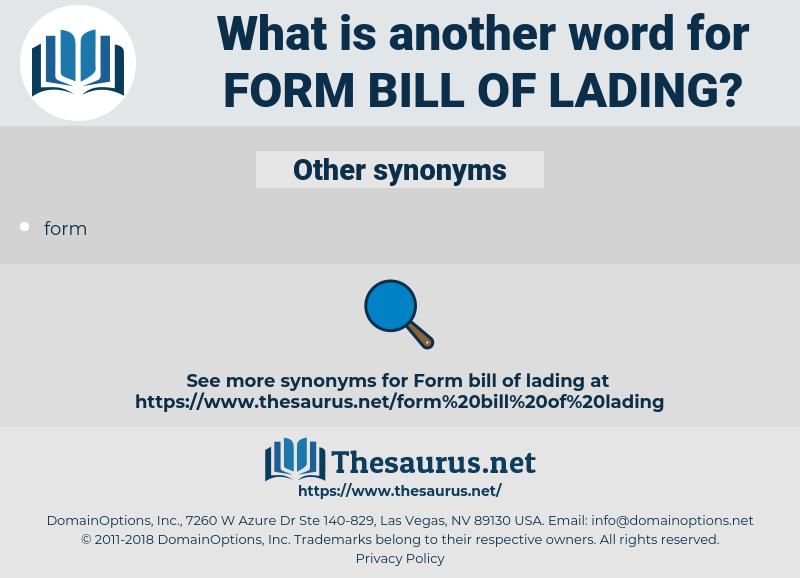 form bill of lading, synonym form bill of lading, another word for form bill of lading, words like form bill of lading, thesaurus form bill of lading