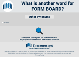 form board, synonym form board, another word for form board, words like form board, thesaurus form board