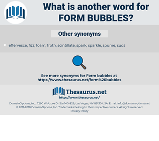 form bubbles, synonym form bubbles, another word for form bubbles, words like form bubbles, thesaurus form bubbles