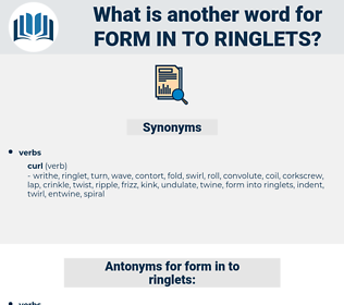 form in to ringlets, synonym form in to ringlets, another word for form in to ringlets, words like form in to ringlets, thesaurus form in to ringlets